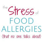 The stress of food allergies that no one talks about