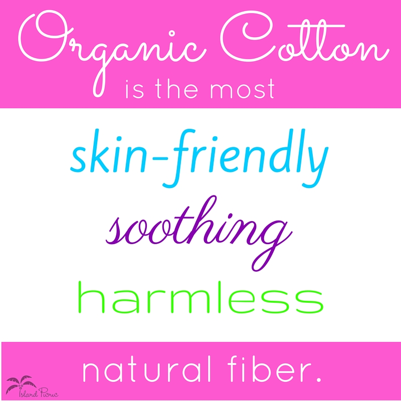 Organic cotton is skin-friendly!