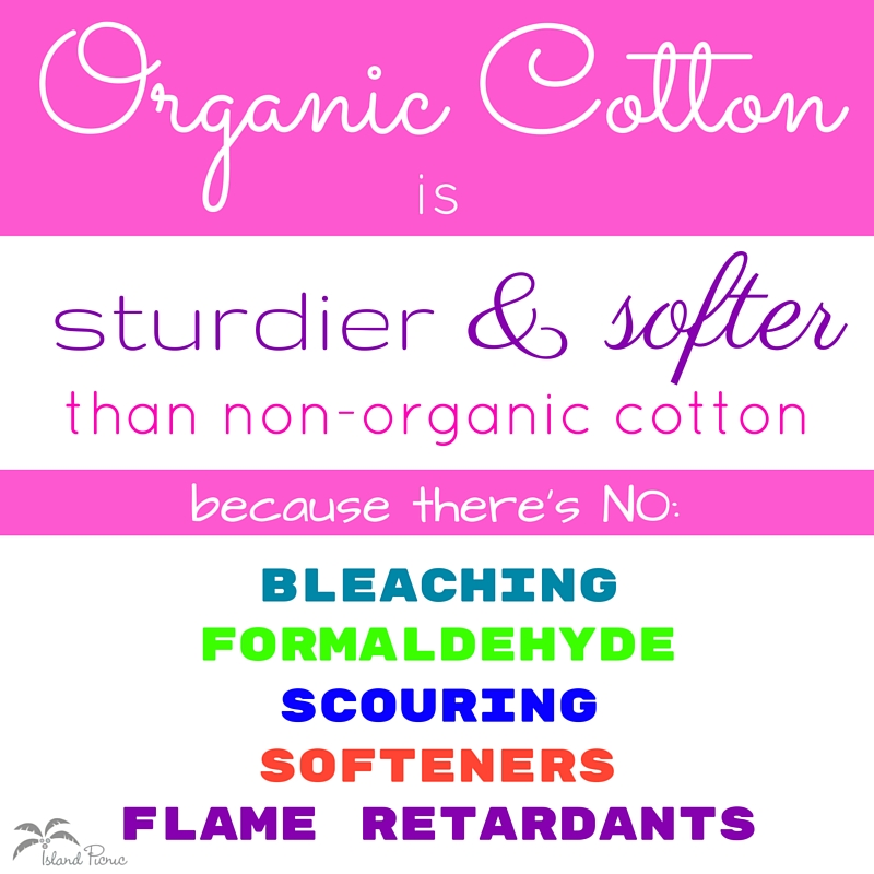 Organic cotton is sturdier and softer than conventional cotton!